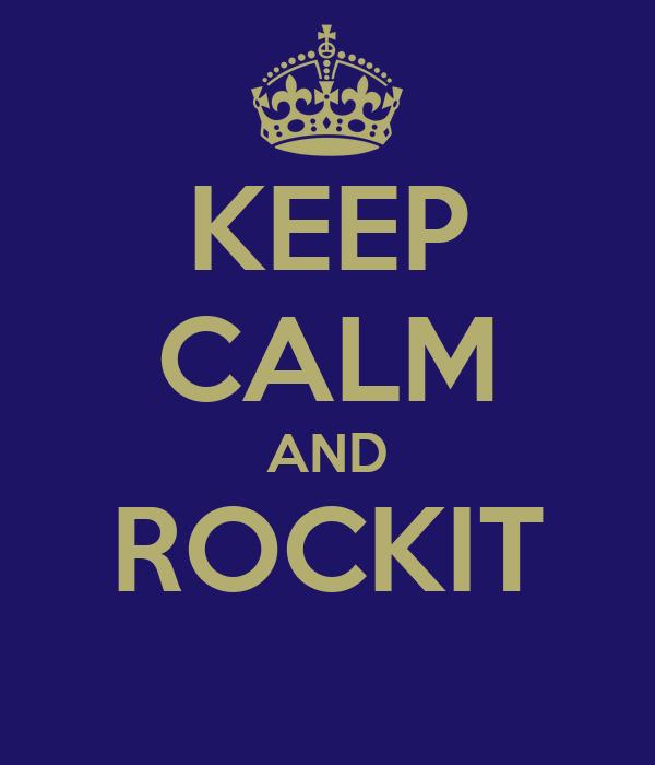 KEEP CALM AND ROCKIT