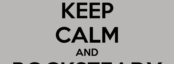 KEEP CALM AND ROCKSTEADY