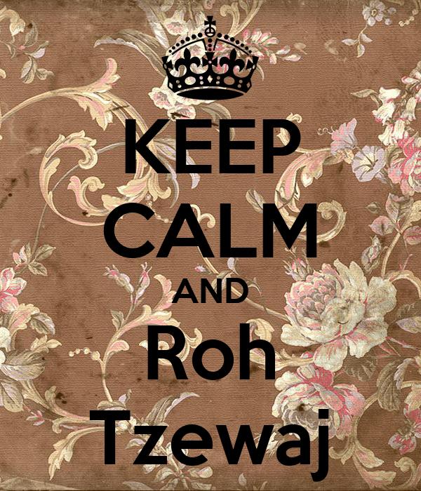 KEEP CALM AND Roh Tzewaj