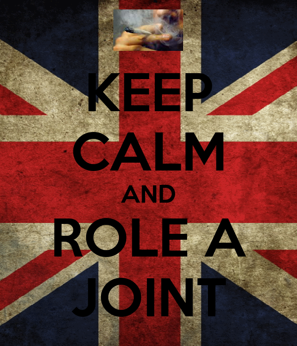 KEEP CALM AND ROLE A JOINT