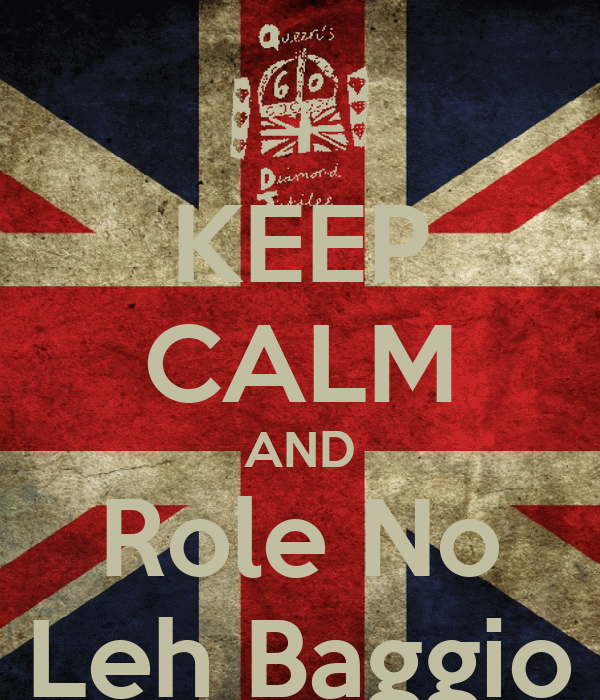 KEEP CALM AND Role No Leh Baggio