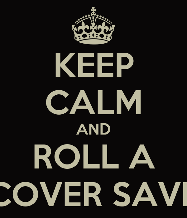KEEP CALM AND ROLL A COVER SAVE