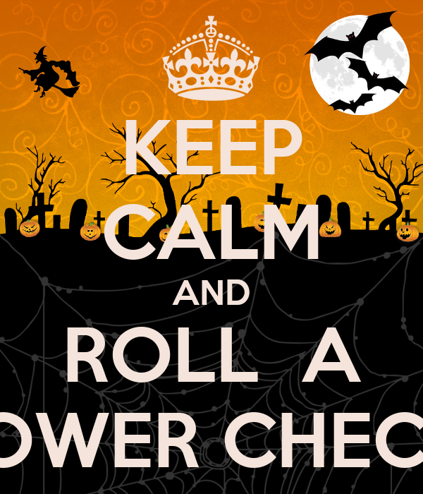 KEEP CALM AND ROLL  A POWER CHECK!