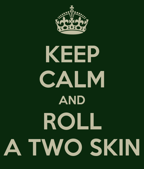 KEEP CALM AND ROLL A TWO SKIN