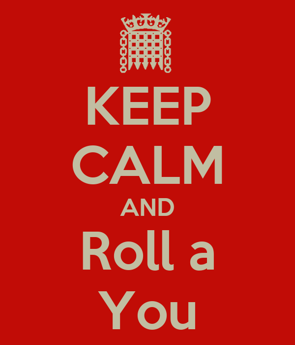 KEEP CALM AND Roll a You