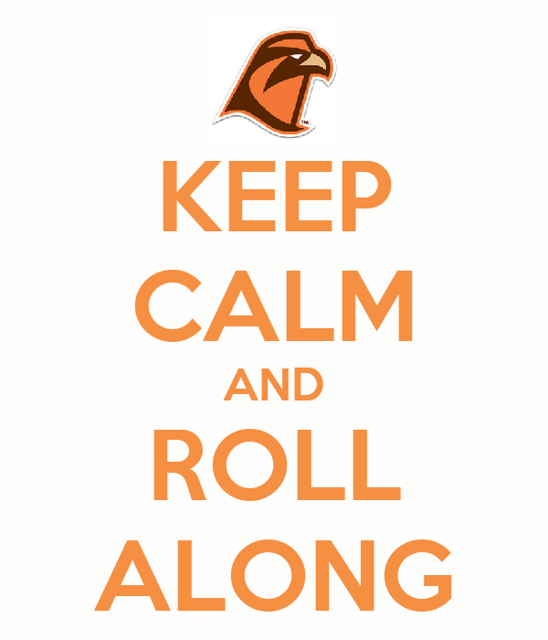 KEEP CALM AND ROLL ALONG
