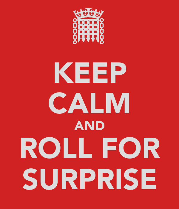 KEEP CALM AND ROLL FOR SURPRISE