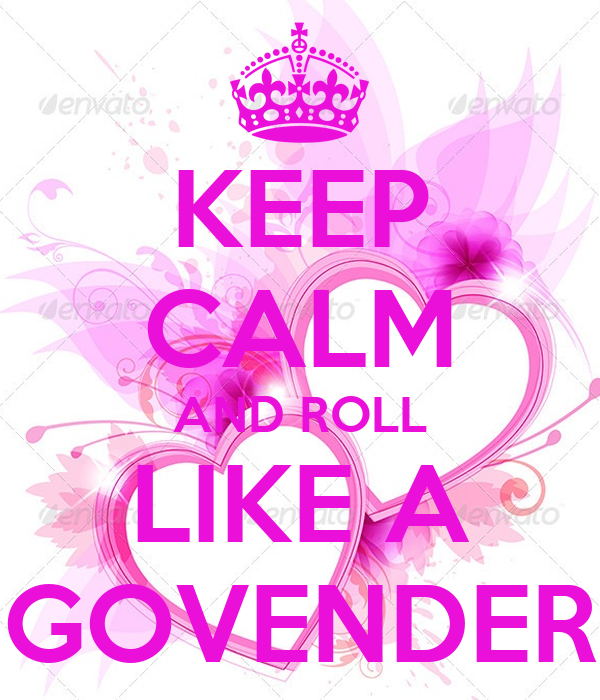 KEEP CALM AND ROLL LIKE A GOVENDER