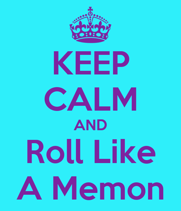 KEEP CALM AND Roll Like A Memon