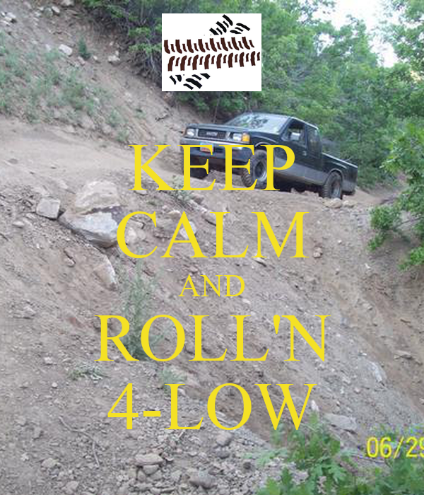 KEEP CALM AND ROLL'N 4-LOW