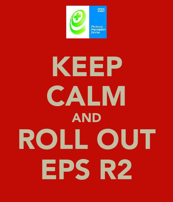 KEEP CALM AND ROLL OUT EPS R2