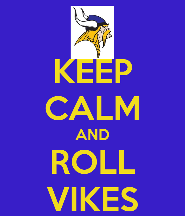 KEEP CALM AND ROLL VIKES