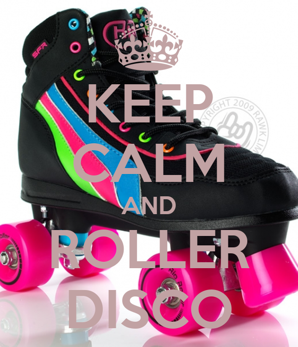 KEEP CALM AND ROLLER DISCO