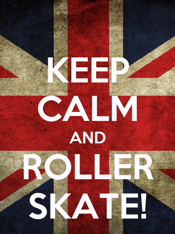 KEEP CALM AND ROLLER SKATE!