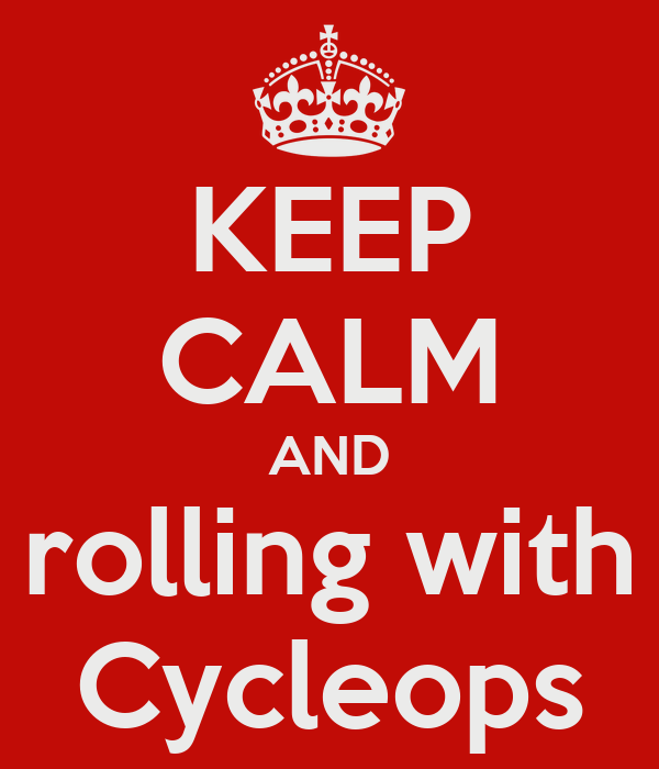 KEEP CALM AND rolling with Cycleops