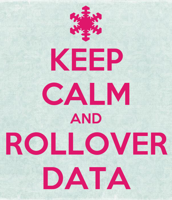 KEEP CALM AND ROLLOVER DATA