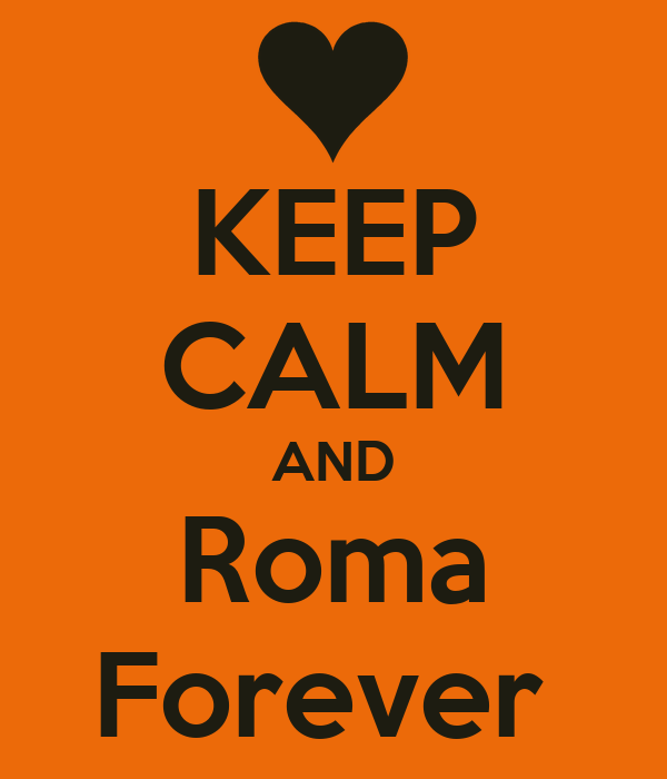 KEEP CALM AND Roma Forever