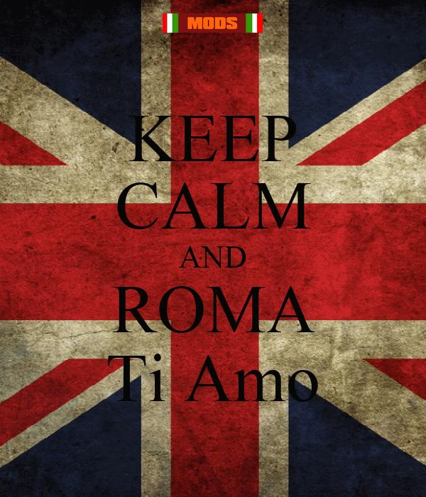 KEEP CALM AND ROMA Ti Amo