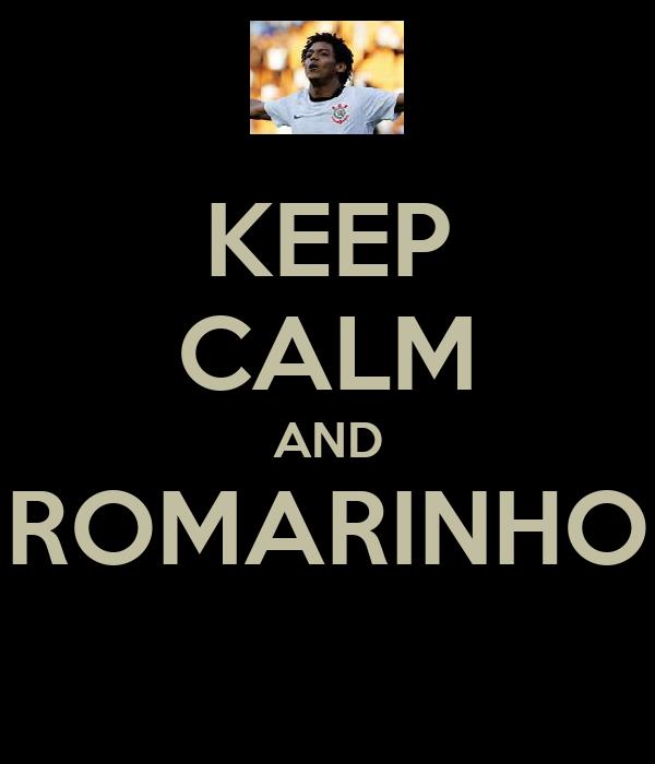 KEEP CALM AND ROMARINHO