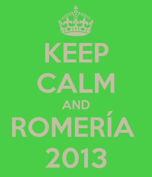 KEEP CALM AND ROMERÍA  2013