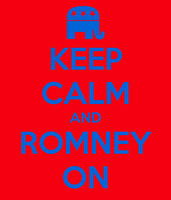 KEEP CALM AND ROMNEY ON