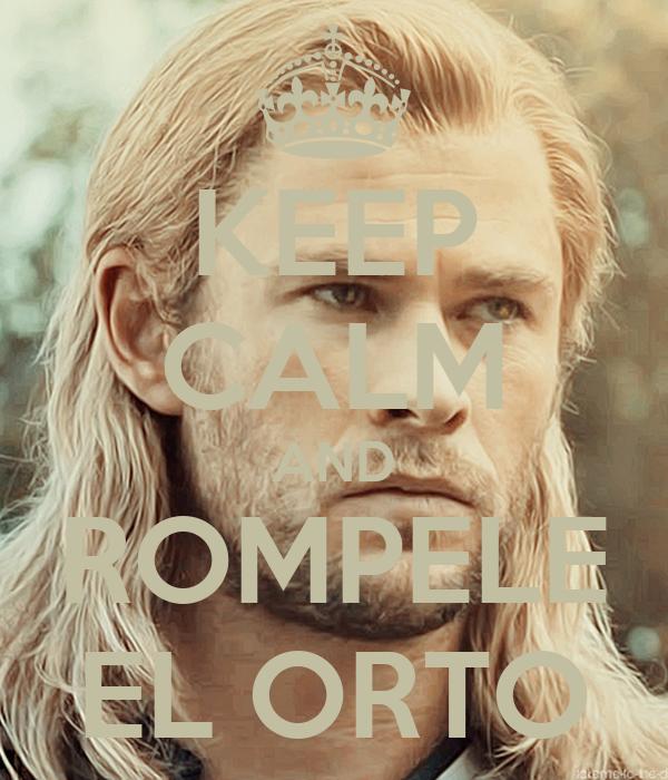 KEEP CALM AND ROMPELE EL ORTO