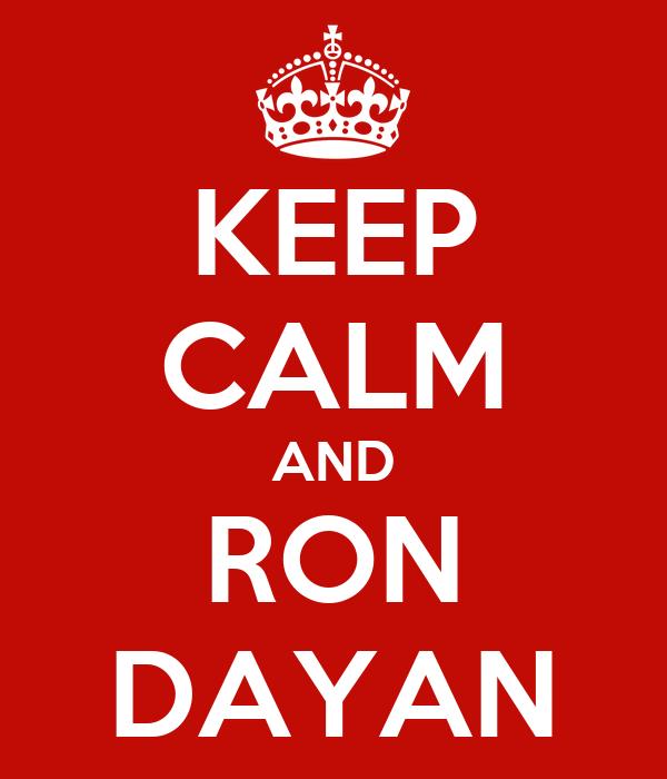 KEEP CALM AND RON DAYAN