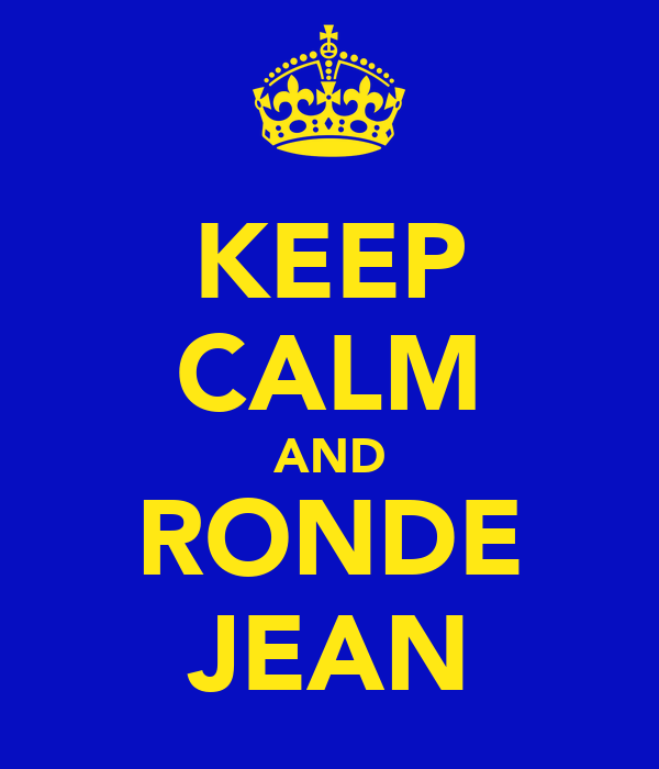 KEEP CALM AND RONDE JEAN