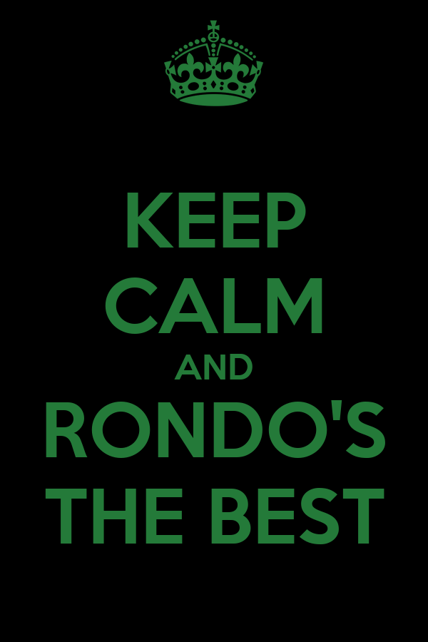 KEEP CALM AND RONDO'S THE BEST