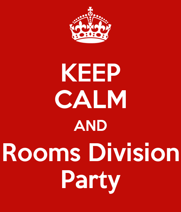 KEEP CALM AND Rooms Division Party