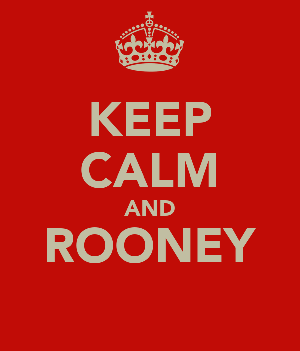 KEEP CALM AND ROONEY