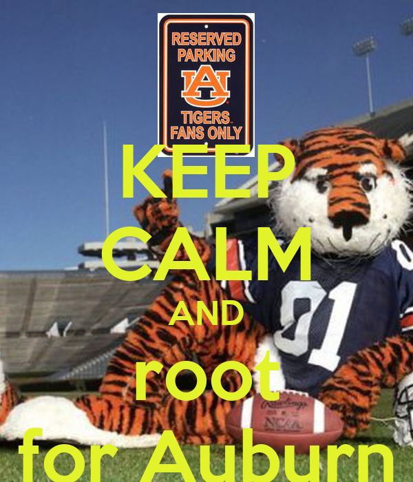 KEEP CALM AND root for Auburn