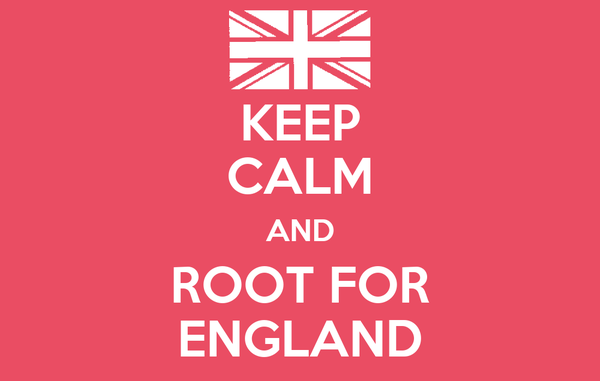KEEP CALM AND ROOT FOR ENGLAND