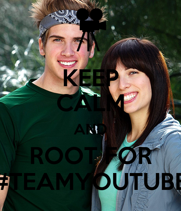 KEEP CALM AND ROOT FOR #TEAMYOUTUBE