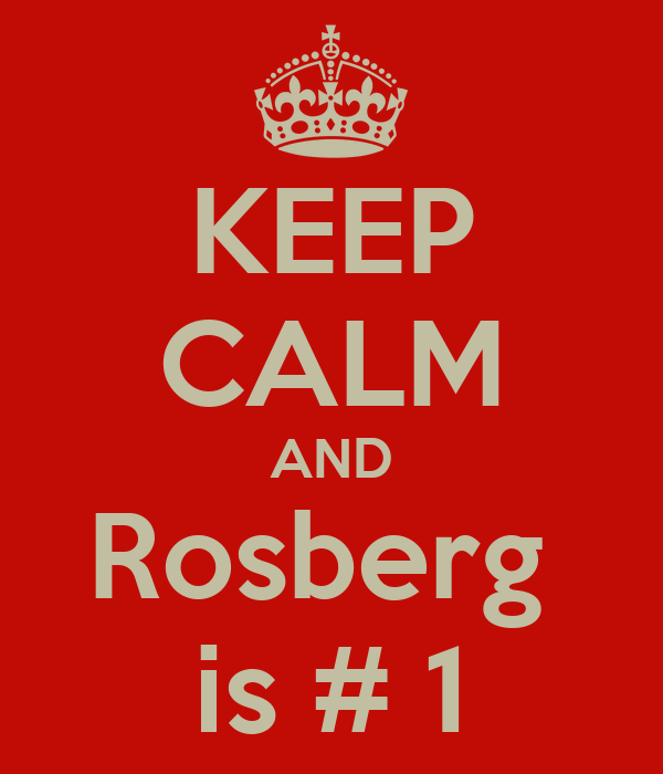KEEP CALM AND Rosberg  is # 1