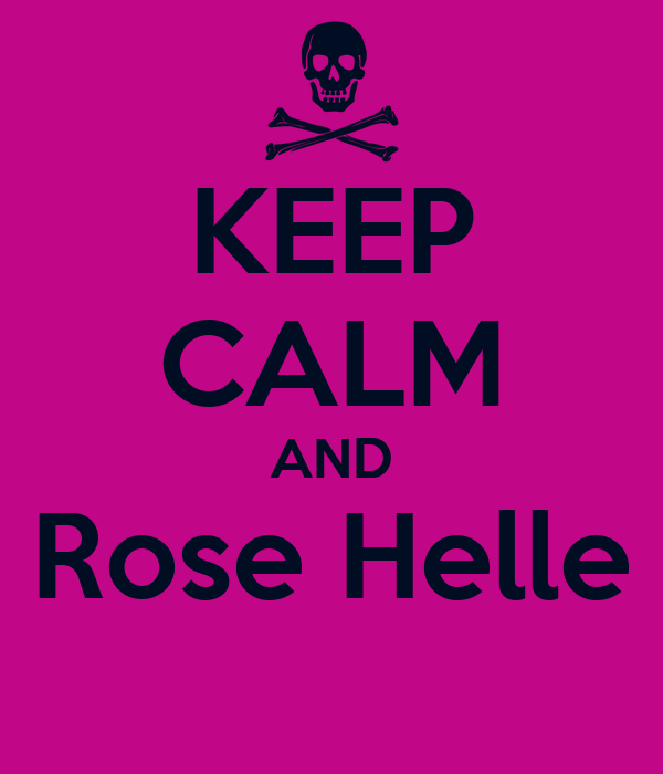KEEP CALM AND Rose Helle