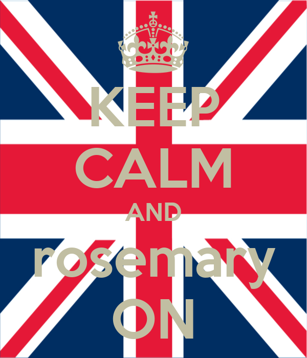 KEEP CALM AND rosemary ON