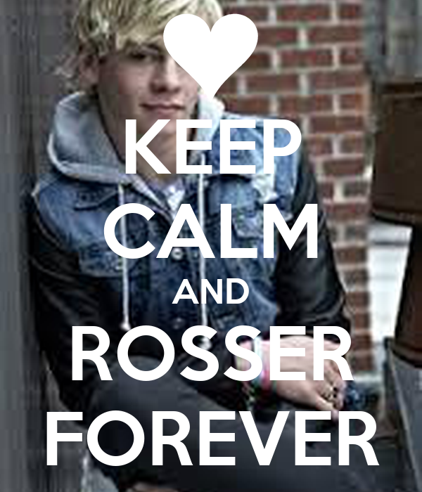 KEEP CALM AND ROSSER FOREVER