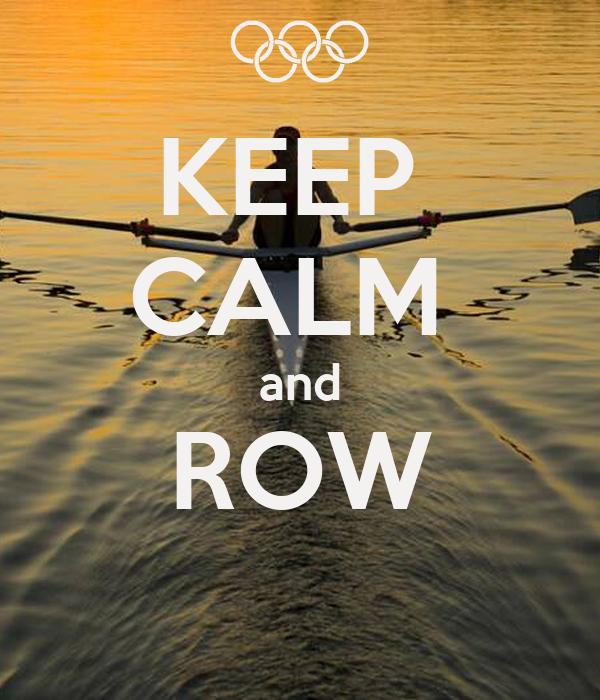 KEEP  CALM  and ROW