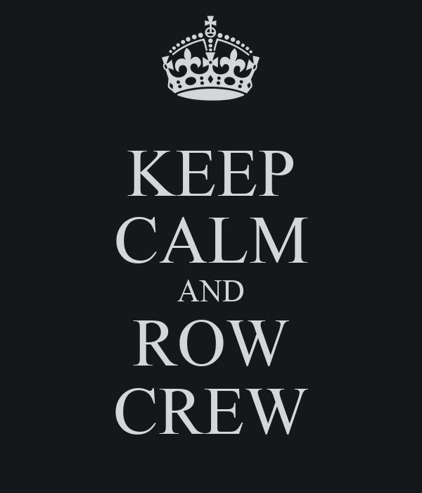 KEEP CALM AND ROW CREW