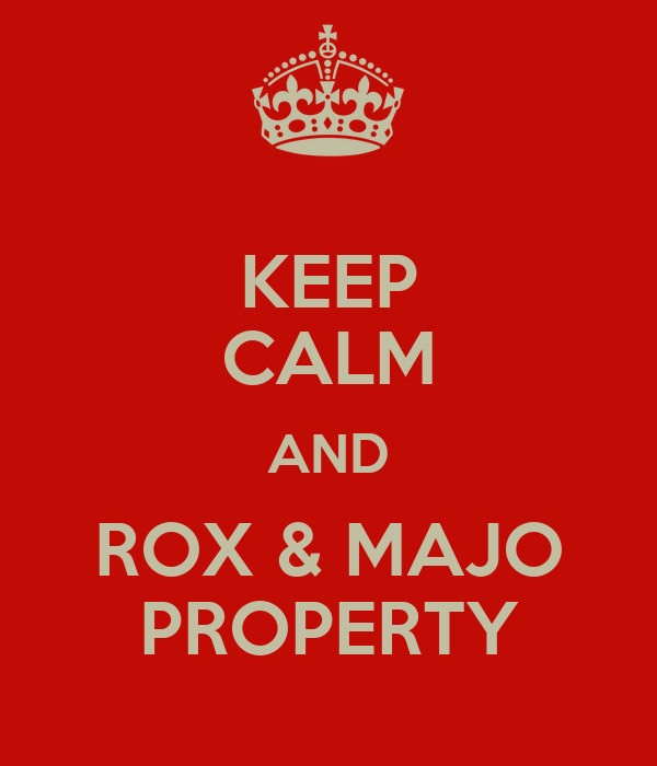 KEEP CALM AND ROX & MAJO PROPERTY