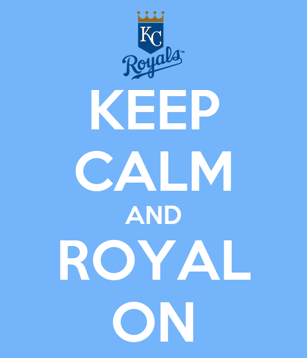 KEEP CALM AND ROYAL ON