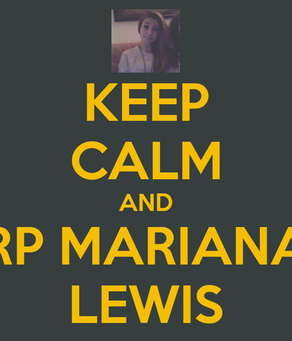 KEEP CALM AND RP MARIANA LEWIS