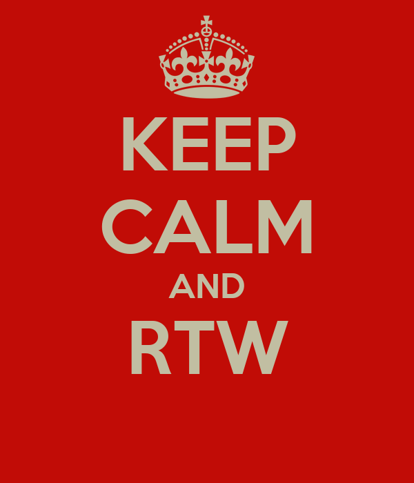 KEEP CALM AND RTW