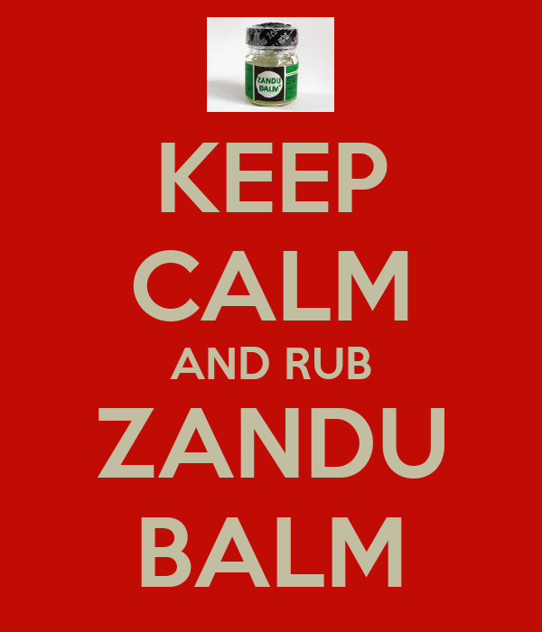 KEEP CALM AND RUB ZANDU BALM