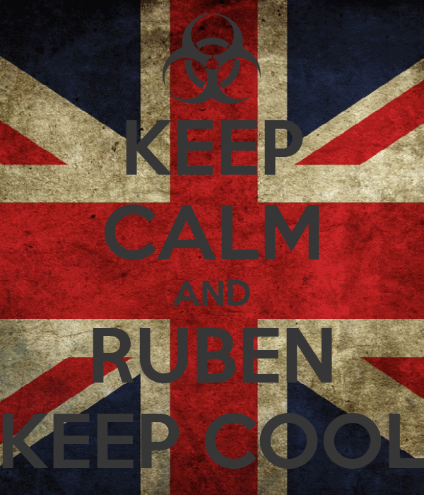 KEEP CALM AND RUBEN KEEP COOL