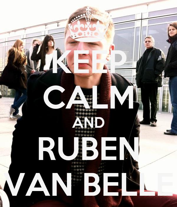 KEEP CALM AND RUBEN VAN BELLE