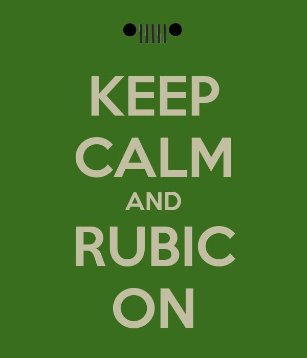 KEEP CALM AND RUBIC ON