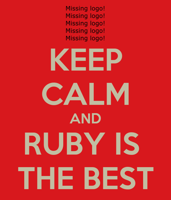 KEEP CALM AND RUBY IS  THE BEST