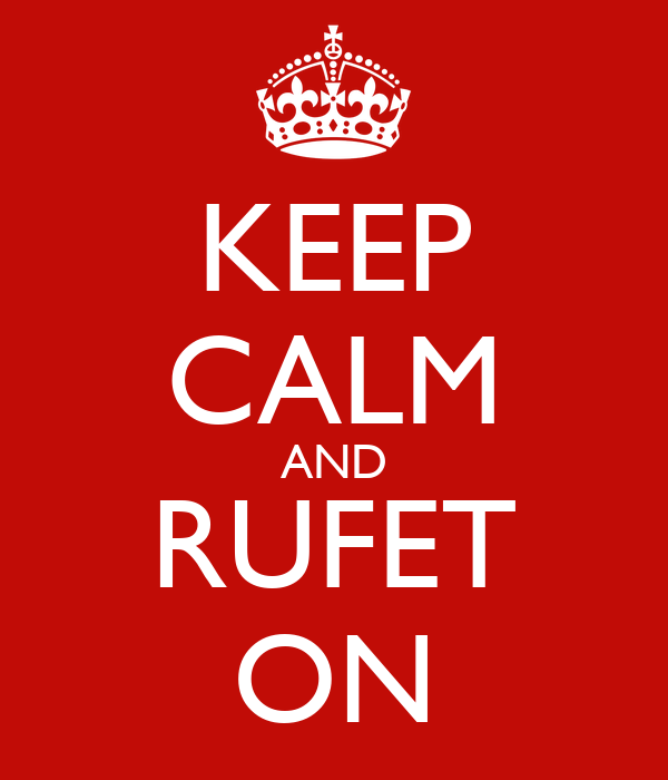 KEEP CALM AND RUFET ON